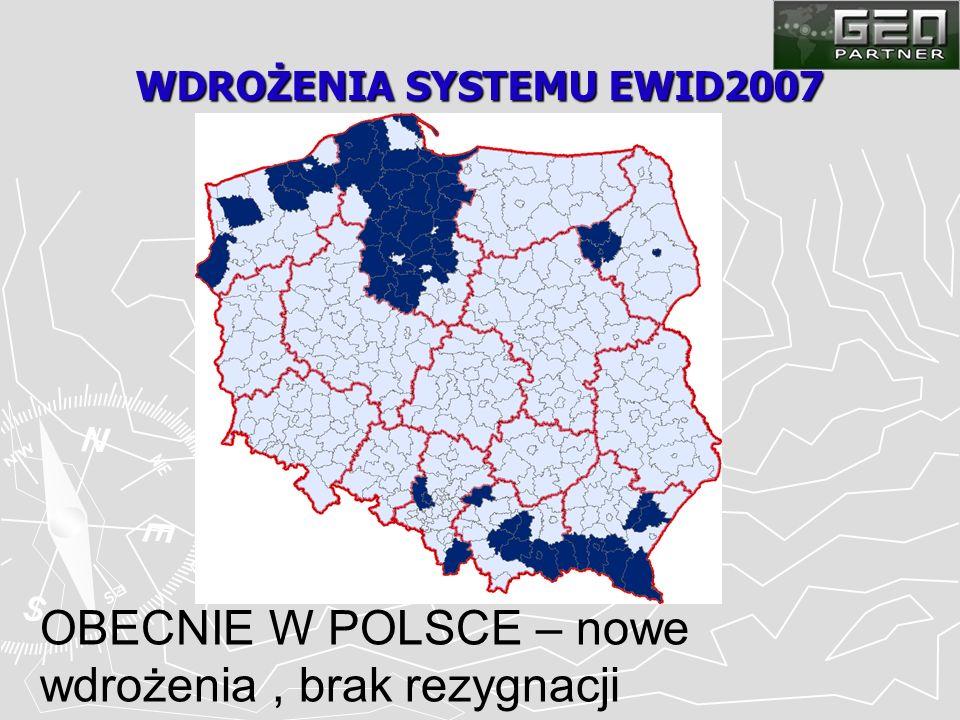 WDROŻENIA SYSTEMU EWID2007 OBECNIE W POLSCE – nowe wdrożenia, brak rezygnacji