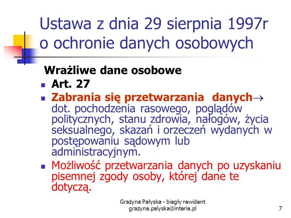 Grażyna Pałyska - biegły rewident grazyna.palyska@interia.pl7 Ustawa z dnia 29 sierpnia 1997r o ochronie danych osobowych Wrażliwe dane osobowe Art. 2