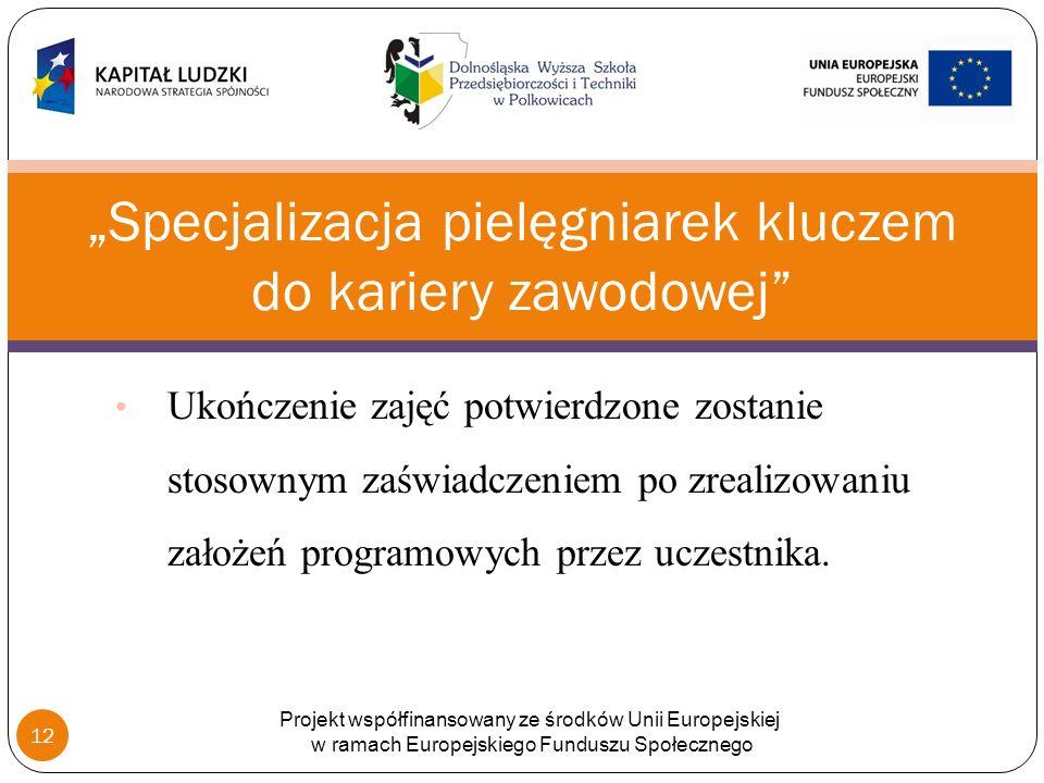 Ukończenie zajęć potwierdzone zostanie stosownym zaświadczeniem po zrealizowaniu założeń programowych przez uczestnika.
