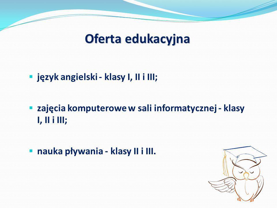 Oferta edukacyjna język angielski - klasy I, II i III; zajęcia komputerowe w sali informatycznej - klasy I, II i III; nauka pływania - klasy II i III.