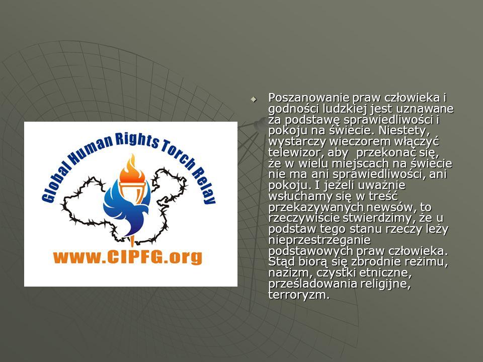 Poszanowanie praw człowieka i godności ludzkiej jest uznawane za podstawę sprawiedliwości i pokoju na świecie.
