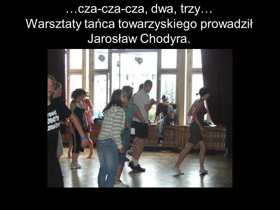 …cza-cza-cza, dwa, trzy… Warsztaty tańca towarzyskiego prowadził Jarosław Chodyra.