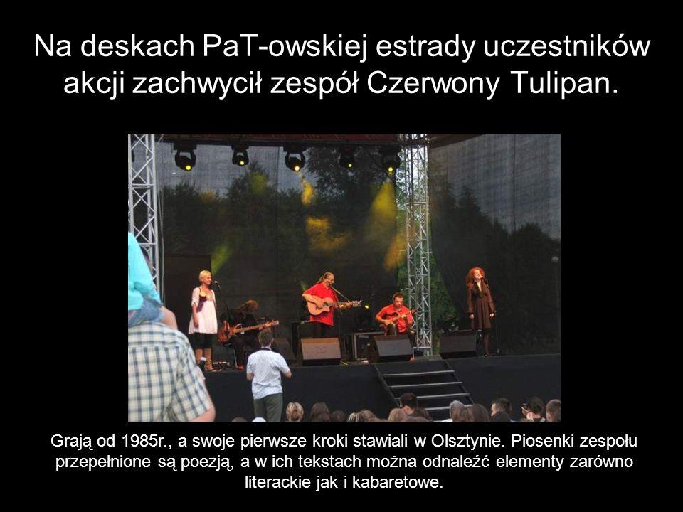 Na deskach PaT-owskiej estrady uczestników akcji zachwycił zespół Czerwony Tulipan.