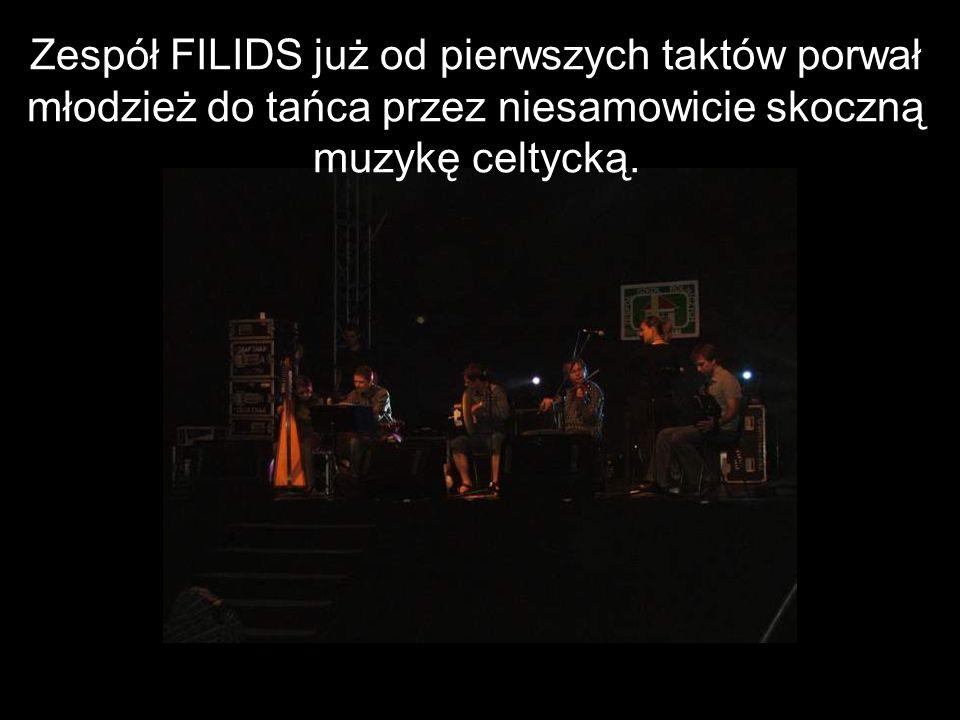 Zespół FILIDS już od pierwszych taktów porwał młodzież do tańca przez niesamowicie skoczną muzykę celtycką.