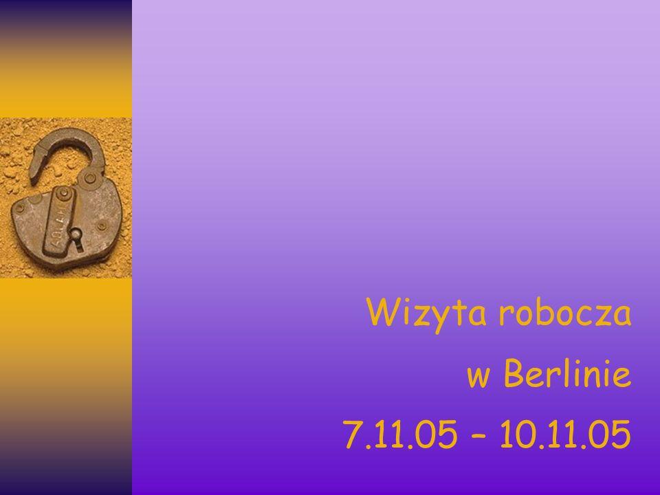 Wizyta robocza w Berlinie 7.11.05 – 10.11.05