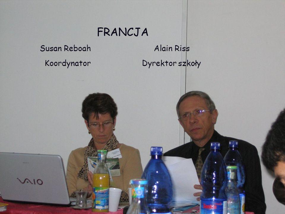 FRANCJA Susan Reboah Alain Riss Koordynator Dyrektor szkoły