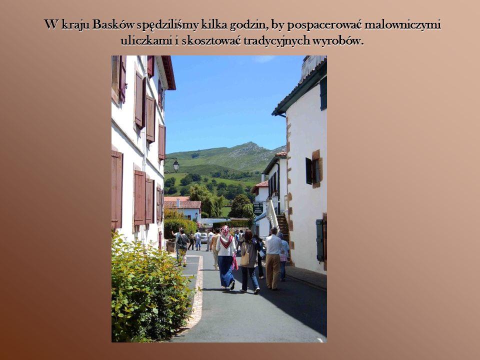W kraju Basków spędziliśmy kilka godzin, by pospacerować malowniczymi uliczkami i skosztować tradycyjnych wyrobów.