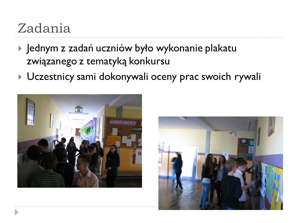 Zadania Jednym z zadań uczniów było wykonanie plakatu związanego z tematyką konkursu Uczestnicy sami dokonywali oceny prac swoich rywali