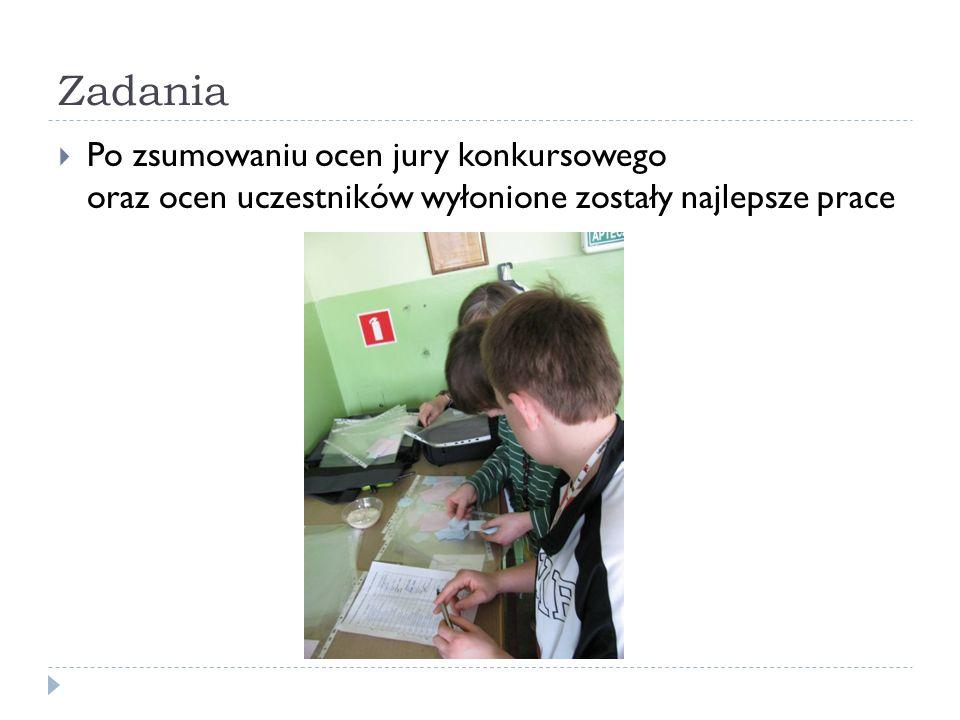 Zadania Po zsumowaniu ocen jury konkursowego oraz ocen uczestników wyłonione zostały najlepsze prace