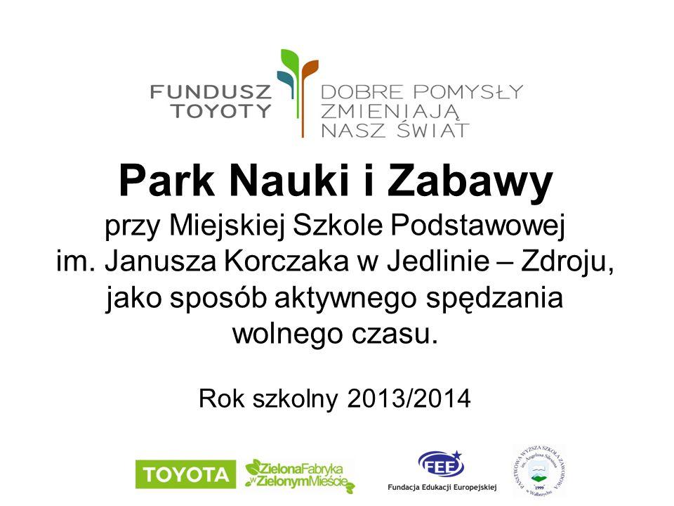 Park Nauki i Zabawy przy Miejskiej Szkole Podstawowej im. Janusza Korczaka w Jedlinie – Zdroju, jako sposób aktywnego spędzania wolnego czasu. Rok szk