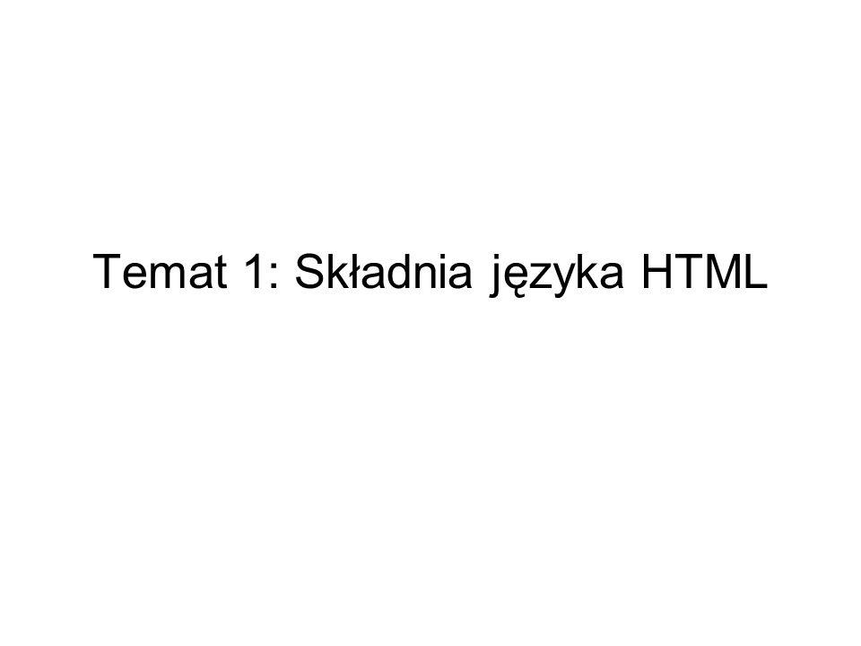Temat 1: Składnia języka HTML