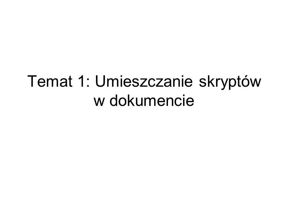 Temat 1: Umieszczanie skryptów w dokumencie
