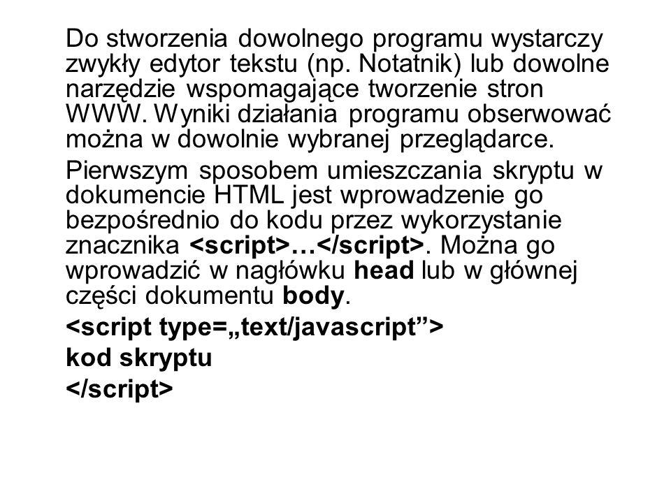Do stworzenia dowolnego programu wystarczy zwykły edytor tekstu (np.
