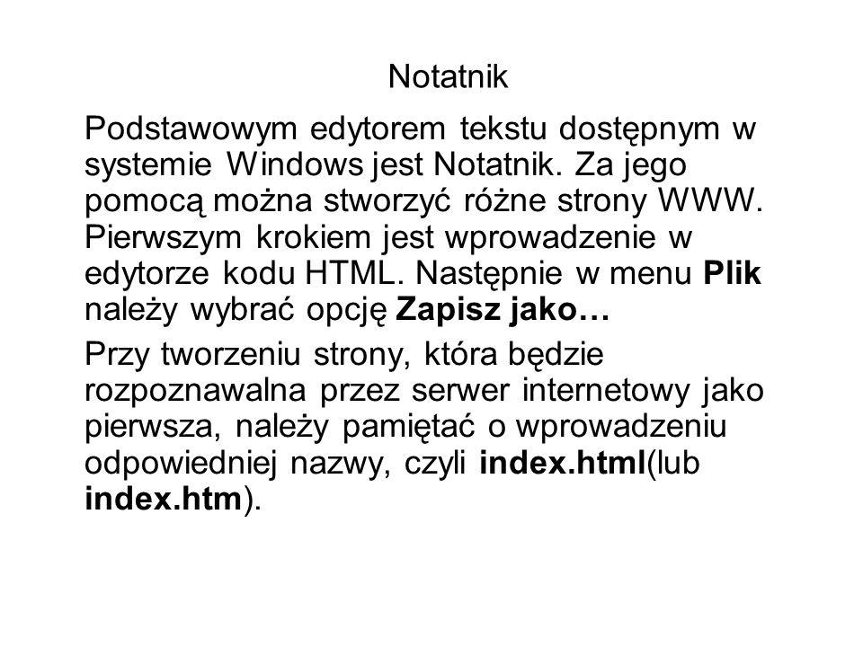 W oknie Zapisz jako… wprowadzamy nazwę pliku z rozszerzeniem.html(lub.htm), typ zapisu ustawiamy na Wszystkie pliki oraz wybieramy rodzaj kodowania.
