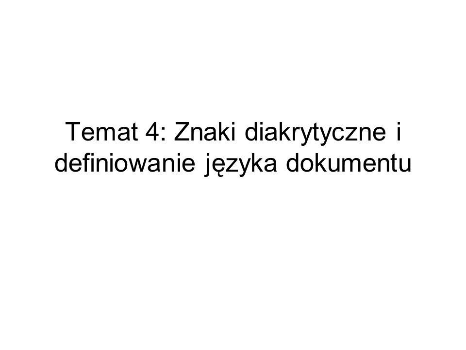 Temat 4: Znaki diakrytyczne i definiowanie języka dokumentu
