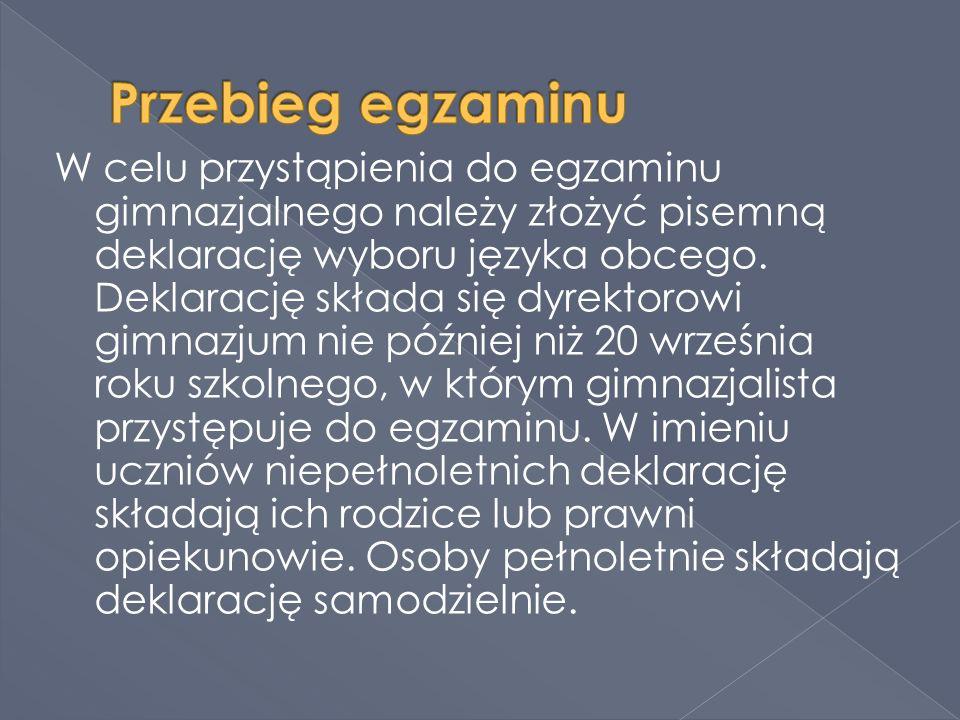 W celu przystąpienia do egzaminu gimnazjalnego należy złożyć pisemną deklarację wyboru języka obcego.