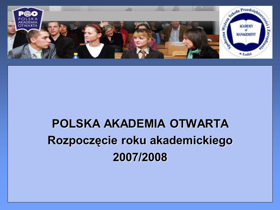 POLSKA AKADEMIA OTWARTA Rozpoczęcie roku akademickiego 2007/2008