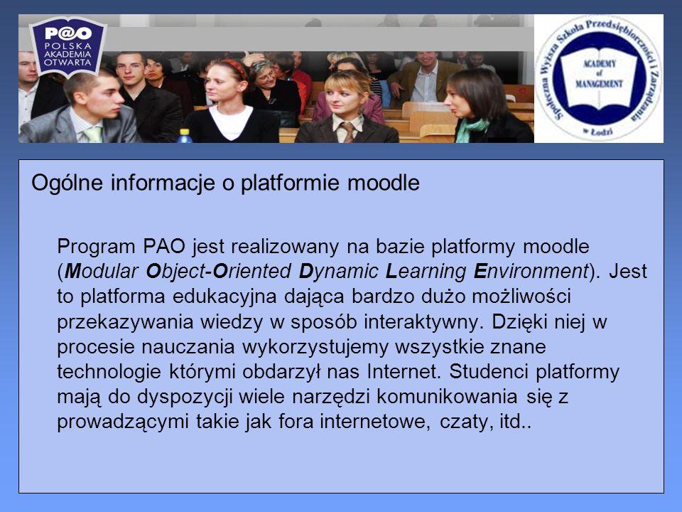 Ogólne informacje o platformie moodle Program PAO jest realizowany na bazie platformy moodle (Modular Object-Oriented Dynamic Learning Environment).