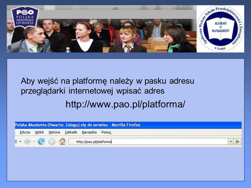 Aby wejść na platformę należy w pasku adresu przeglądarki internetowej wpisać adres http://www.pao.pl/platforma/