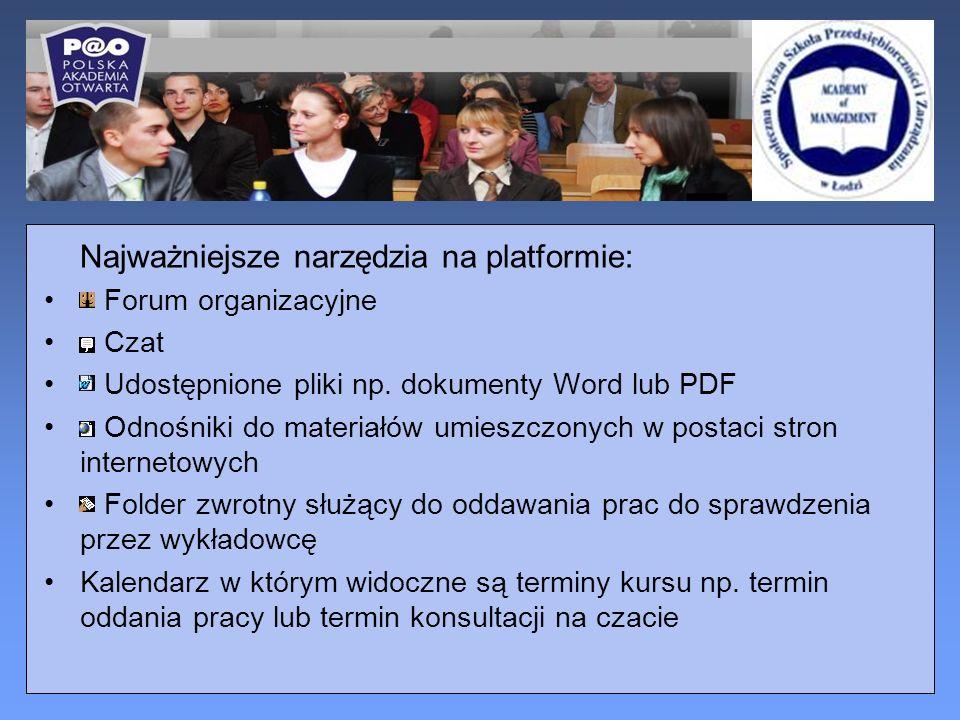 Najważniejsze narzędzia na platformie: Forum organizacyjne Czat Udostępnione pliki np.