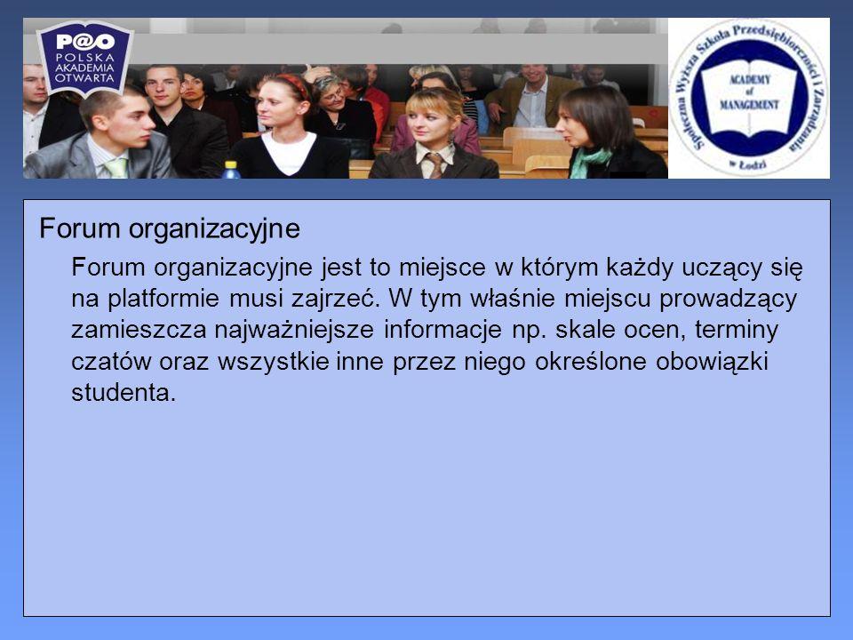 Forum organizacyjne Forum organizacyjne jest to miejsce w którym każdy uczący się na platformie musi zajrzeć.