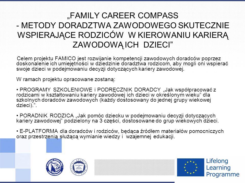 Biuro projektu: Społeczna Akademia Nauk, Marta Kędzia tel: 42/664-22-78 e-mail: mkedzia@spoleczna.pl Projekt realizowany przy wsparciu finansowym Komisji Europejskiej w ramach programu Uczenie się przez całe życie.