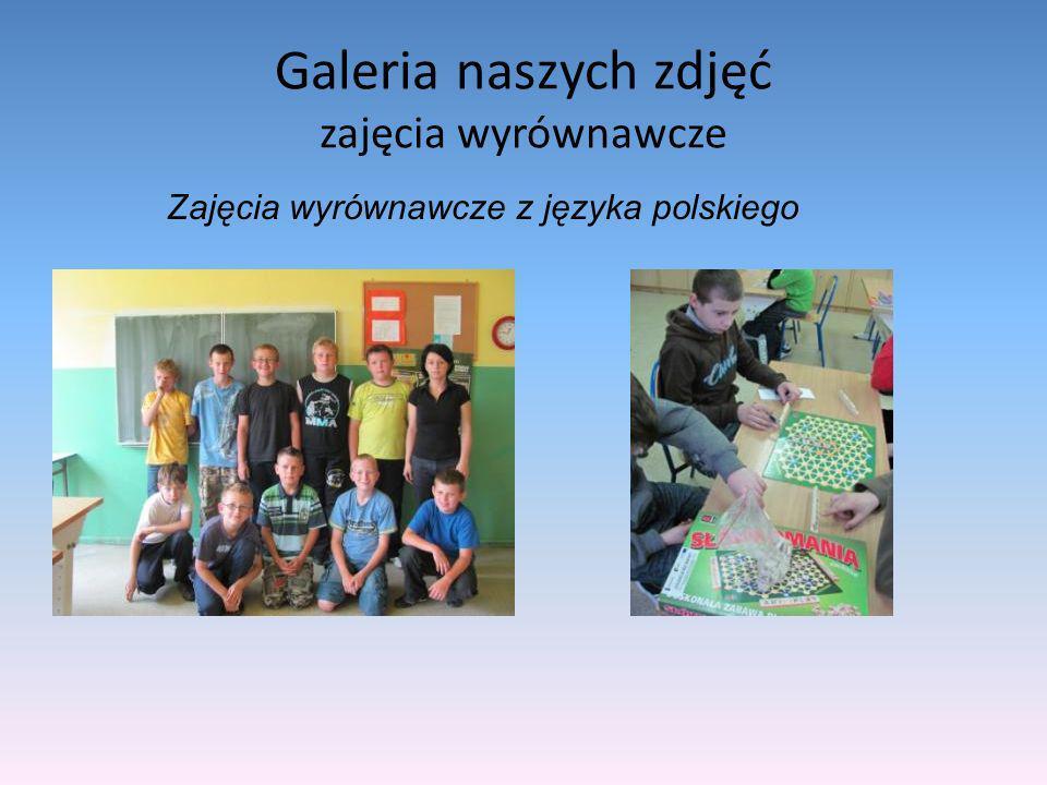Galeria naszych zdjęć zajęcia wyrównawcze Zajęcia wyrównawcze z języka polskiego