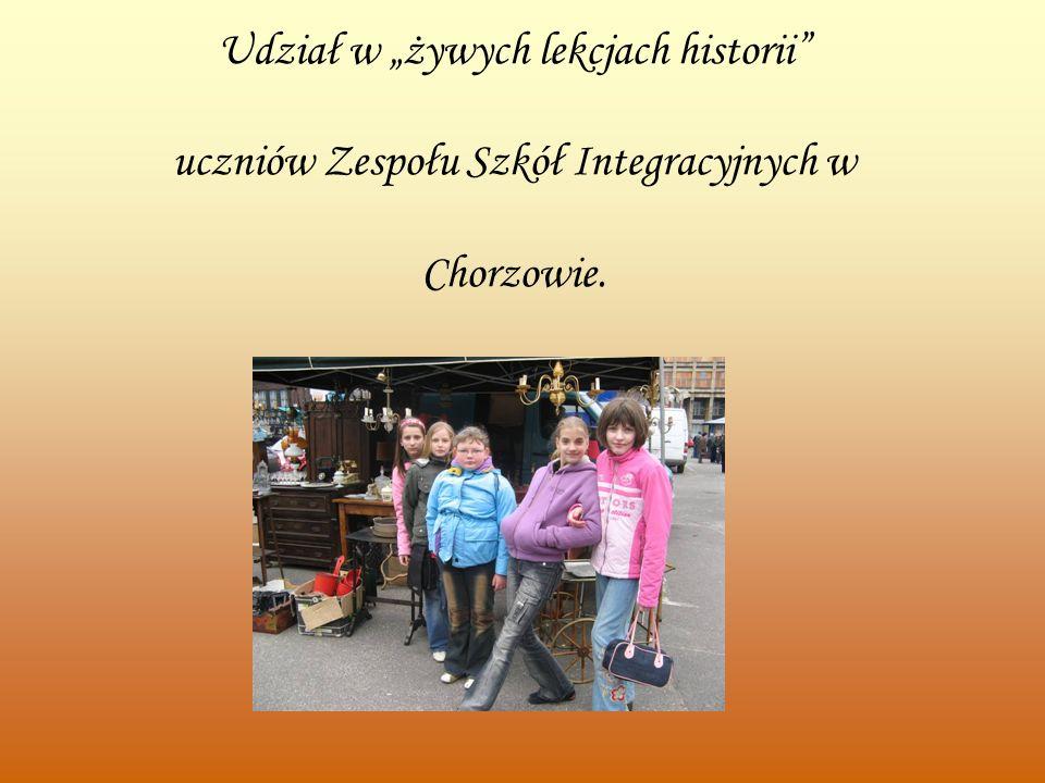 Udział w żywych lekcjach historii uczniów Zespołu Szkół Integracyjnych w Chorzowie.