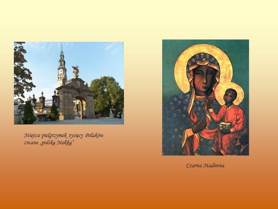 Czarna Madonna Miejsce pielgrzymek tysięcy Polaków zwane polską Mekką
