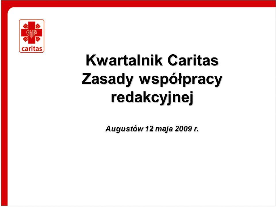Kwartalnik Caritas Zasady współpracy redakcyjnej Augustów 12 maja 2009 r.
