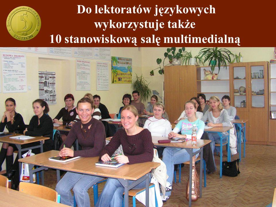 Do lektoratów językowych wykorzystuje także 10 stanowiskową salę multimedialną