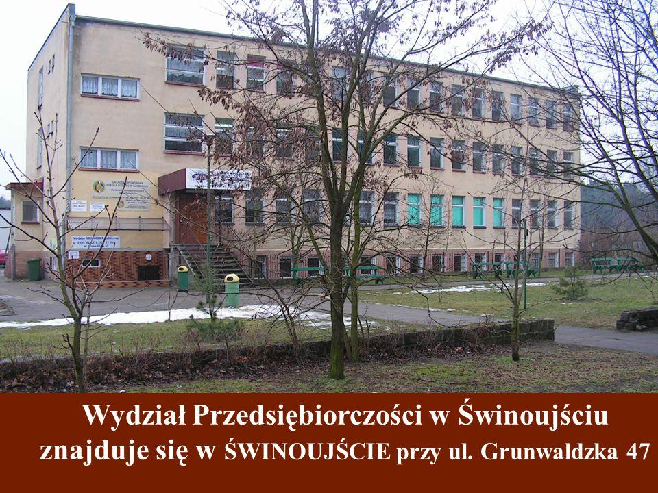 Wydział Przedsiębiorczości w Świnoujściu znajduje się w ŚWINOUJŚCIE przy ul. Grunwaldzka 47