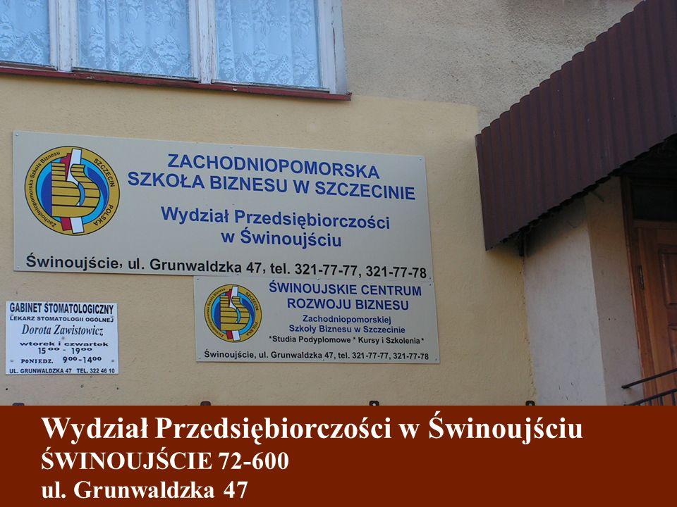 Wydział Przedsiębiorczości w Świnoujściu ŚWINOUJŚCIE 72-600 ul. Grunwaldzka 47