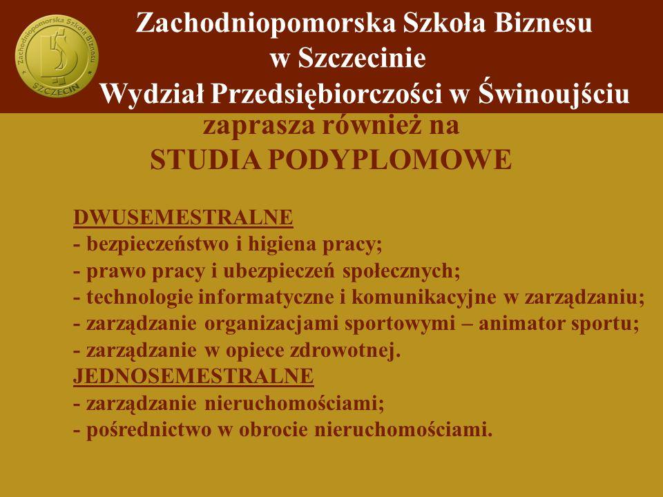 zaprasza również na STUDIA PODYPLOMOWE DWUSEMESTRALNE - bezpieczeństwo i higiena pracy; - prawo pracy i ubezpieczeń społecznych; - technologie informa