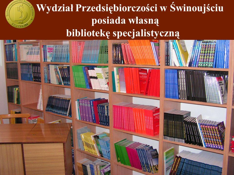 Wydział Przedsiębiorczości w Świnoujściu posiada własną bibliotekę specjalistyczną