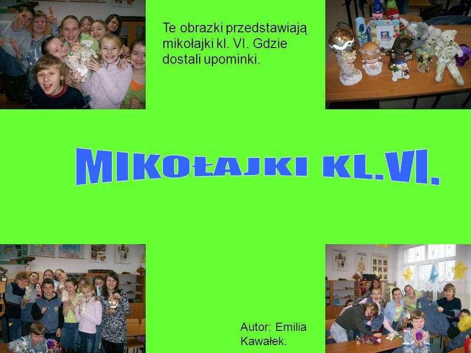 Te obrazki przedstawiają mikołajki kl. VI. Gdzie dostali upominki. Autor: Emilia Kawałek.