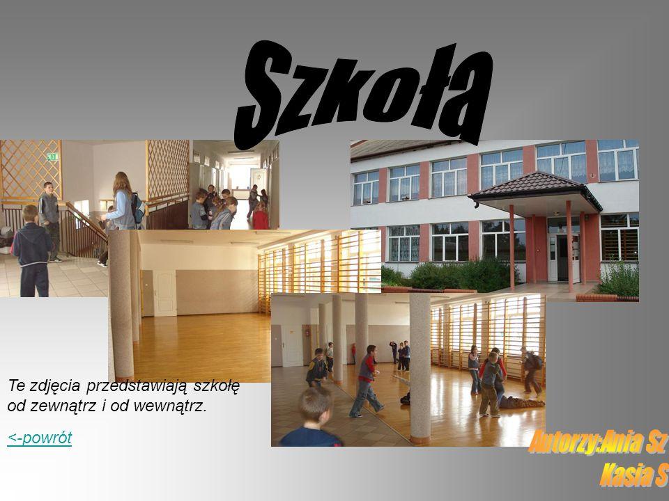 <-powrót Te zdjęcia przedstawiają szkołę od zewnątrz i od wewnątrz.