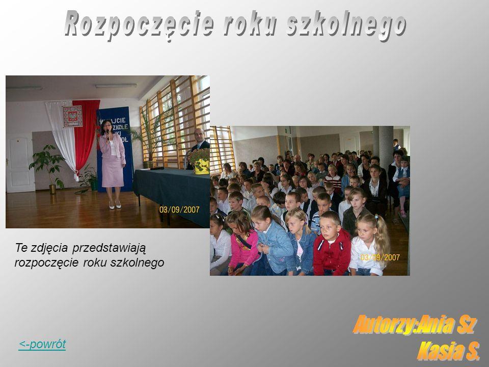 <-powrót Te zdjęcia przedstawiają rozpoczęcie roku szkolnego