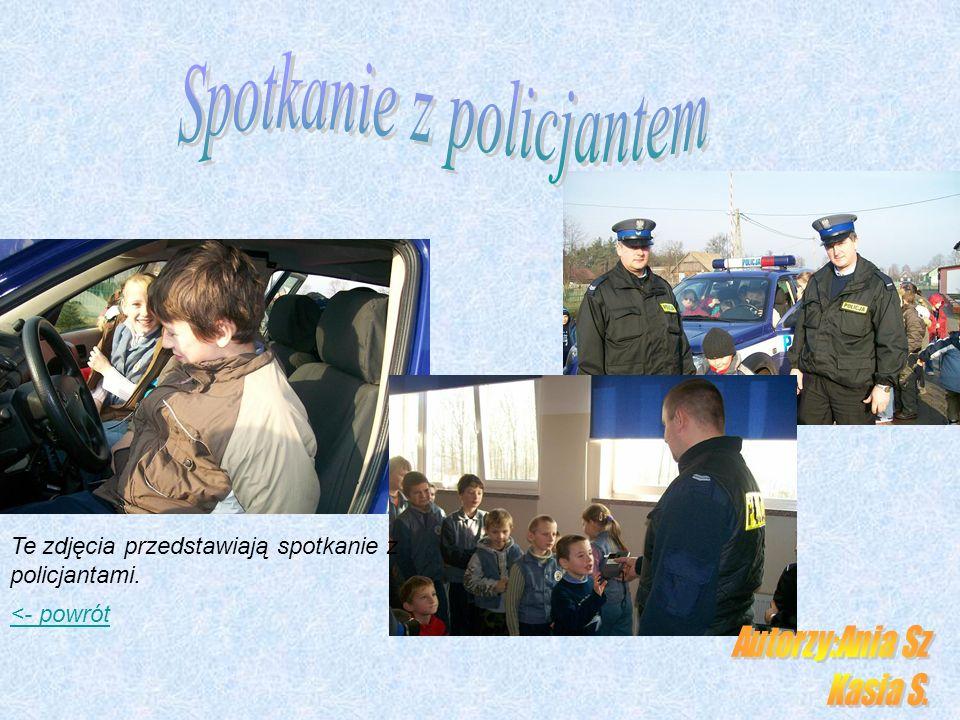 <- powrót Te zdjęcia przedstawiają spotkanie z policjantami.