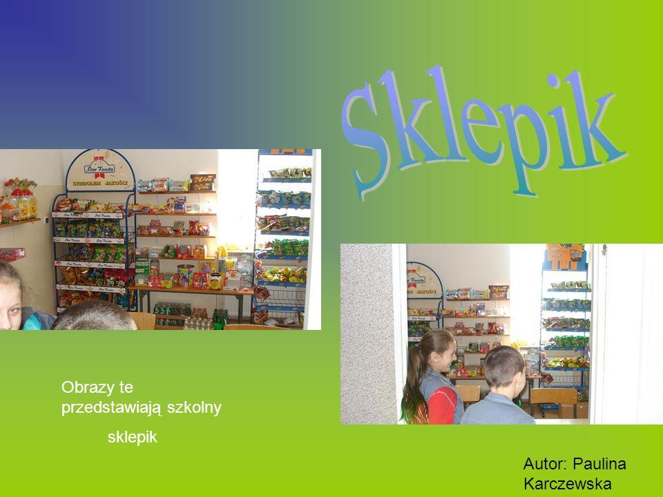 Obrazy te przedstawiają szkolny sklepik Autor: Paulina Karczewska