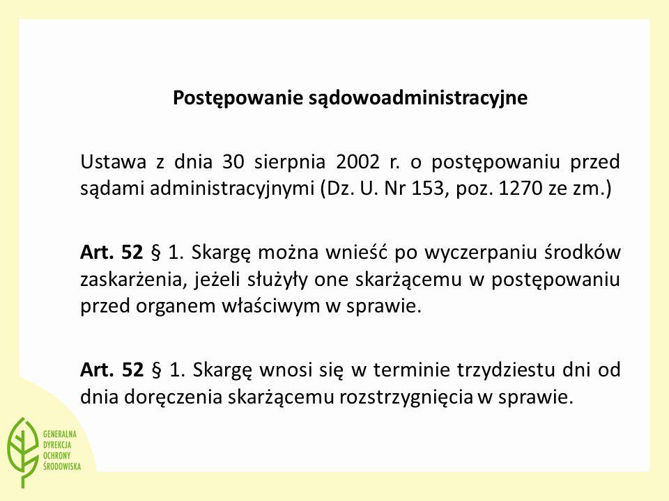 Postępowanie sądowoadministracyjne Ustawa z dnia 30 sierpnia 2002 r. o postępowaniu przed sądami administracyjnymi (Dz. U. Nr 153, poz. 1270 ze zm.) A