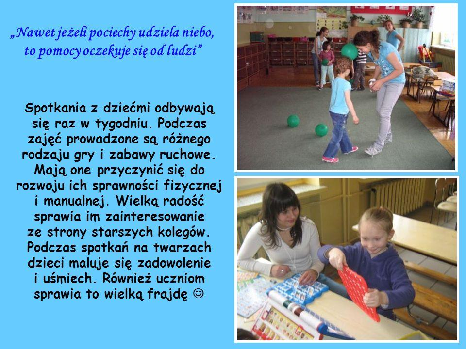 Nawet jeżeli pociechy udziela niebo, to pomocy oczekuje się od ludzi Spotkania z dziećmi odbywają się raz w tygodniu.
