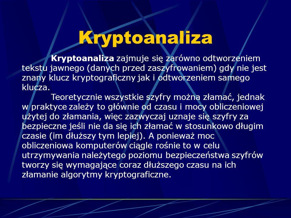 Kryptoanaliza Kryptoanaliza zajmuje się zarówno odtworzeniem tekstu jawnego (danych przed zaszyfrowaniem) gdy nie jest znany klucz kryptograficzny jak