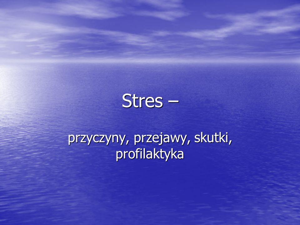 definicja Stres to stan wzmożonego napięcia emocjonalnego spowodowany reakcją człowieka na STRESORY.