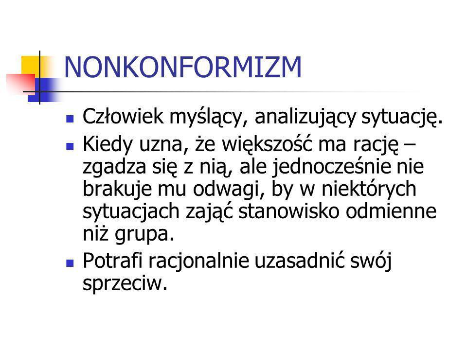 nonkonformizm Jest postawą najbardziej pożądaną.