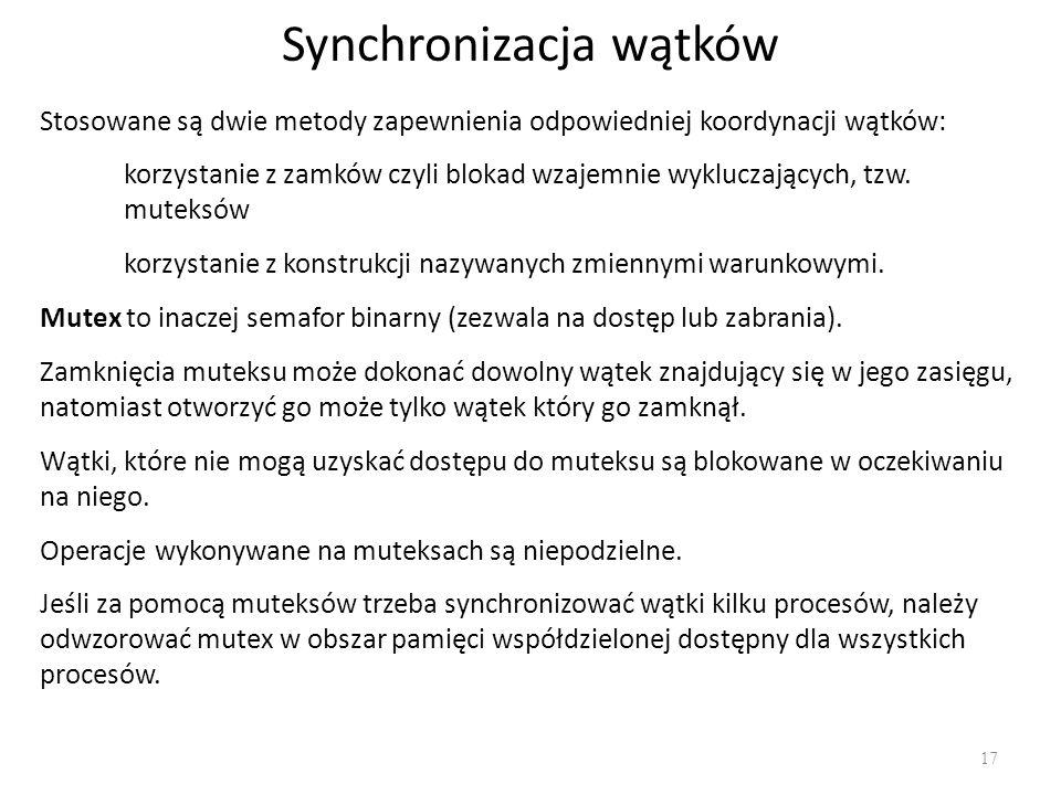 Synchronizacja wątków 17 Stosowane są dwie metody zapewnienia odpowiedniej koordynacji wątków: korzystanie z zamków czyli blokad wzajemnie wykluczając