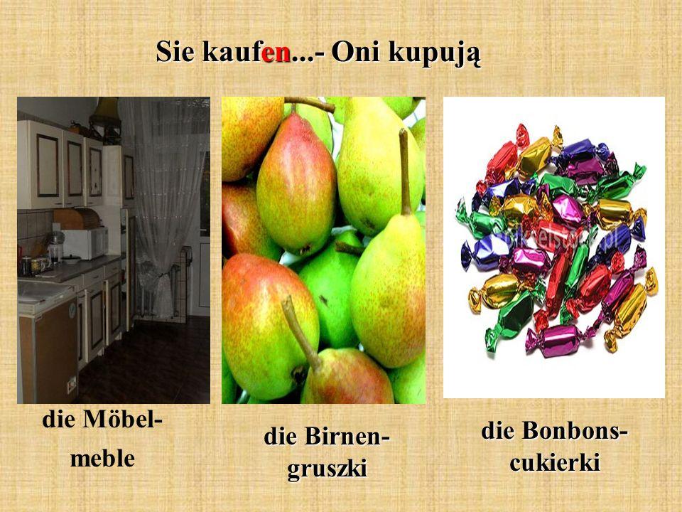 Sie kaufen...- Oni kupują die Möbel- meble die Birnen- gruszki die Bonbons- cukierki