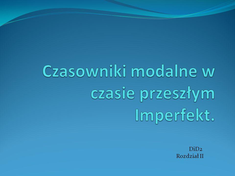 Zdania z czasownikiem modalnym w czasie przeszłym Präteritum / Imperfekt2>podręcznik str.