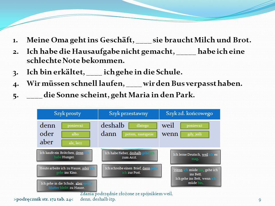 Zdania podrzędnie złożone ze spójnikiem weil, denn, deshalb itp.10>podręcznik str.