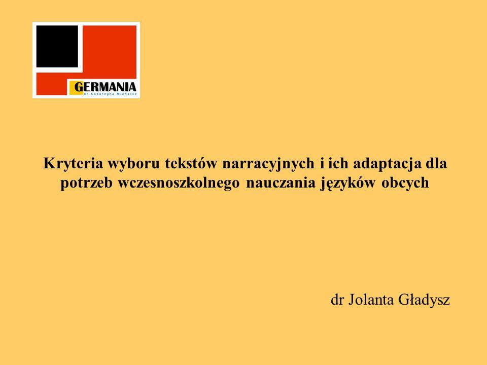 Kryteria ogólne wyboru tekstów narracyjnych 1.Występowanie typowych cech formalnych (Boueke i.